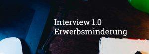 Interview 1.0 zur Erwerbsminderungsrente im Aktionsmonatz Juni
